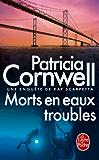 Morts en eaux troubles : Une enquête de Kay Scarpetta (Policier / Thriller t. 17032)