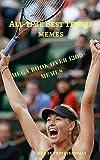 #10: All Time Best Tennis memes : Startling Tennis memes