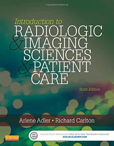 Introduction to Radiologic and Imaging Sciences and Patient Care, 6e by Arlene M. Adler MEd RT(R) FAEIRS (16-Mar-2015) Paperback