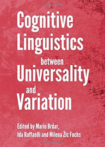cognitive-linguistics-between-universality-and-variation-by-mario-brdar-2012-09-01
