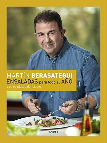 Ensaladas para todo el año: y otros platos deliciosos (Sabores) por Martín Berasategui