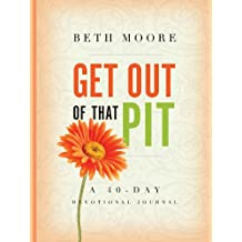 Get out of That Pit: A 40-Day Devotional Journal (English Edition)