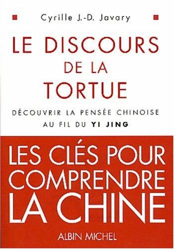 Le discours de la tortue : découvrir la pensée chinoise au fil du Yi Jing