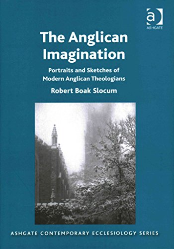 [(The Anglican Imagination : Portraits and Sketches of Modern Anglican Theologians)] [By (author) Slocum Robert Boak ] published on (June, 2015)