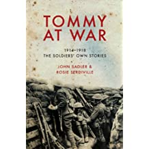 Tommy at War: 1914-1918 The Soldiers' Own Stories