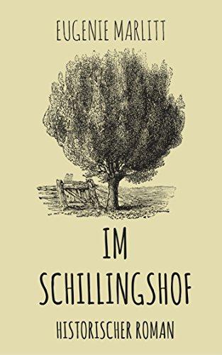 Im Schillingshof: Historischer Roman (Eugenie Rose)