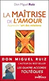 la ma?trise de l amour les messages de don miguel ruiz t3