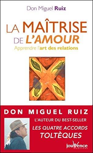 La maîtrise de l'amour: Les Messages de Don Miguel Ruiz, T3 par Don Miguel Ruiz