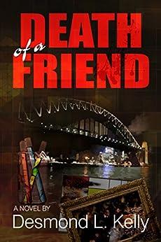 Death of a Friend (English Edition) par [Kelly, Desmond]