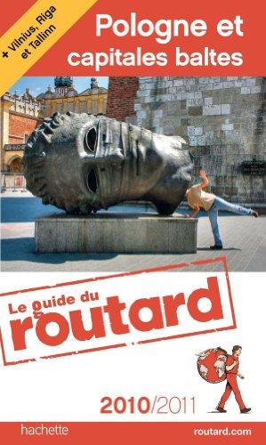 Guide du Routard Pologne et capitales Baltes (+ Vilnius, Riga et Tallinn) 2010/2011 par Collectif