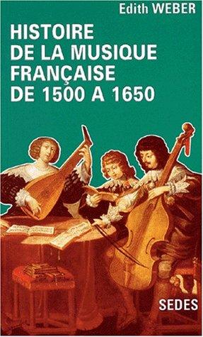 HISTOIRE DE LA MUSIQUE FRANCAISE DE 1500...