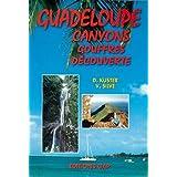 Guadeloupe. Canyons, gouffres, découverte