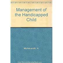 Management of the Handicapped Child