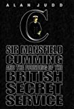 Cover of: The Quest for C: Mansfield Cumming and the Founding of the Secret Service | Alan Judd