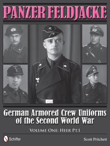 Panzer Feldjacke: German Armored Crew Uniforms of the Second World War: Heer Pt.1