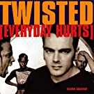 Twisted - Everyday Hurts , Vol. 1 [Explicit]