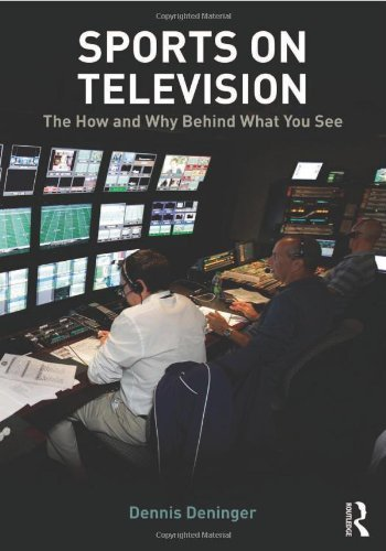 Sports on Television: The How and Why Behind What You See by Dennis Deninger (2012-08-22) par Dennis Deninger