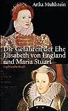 Die Gefahren der Ehe: Elisabeth von England und Maria Stuart (insel taschenbuch)