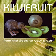 Kiwifruit - from the seed to your plate