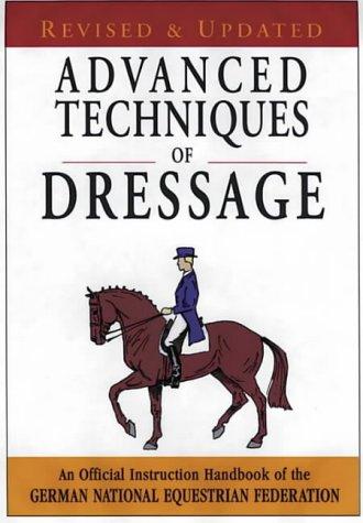 Advanced Techniques of Dressage (German National Equestrian Fed) por German National Equestrian  (GNEF)