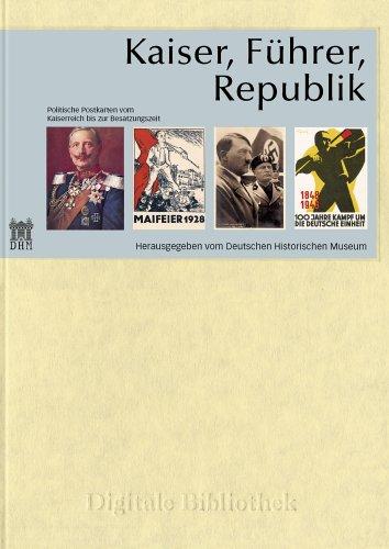 Kaiser, Führer, Republik - Politische Postkarten