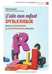 J'aide mon enfant dyslexique