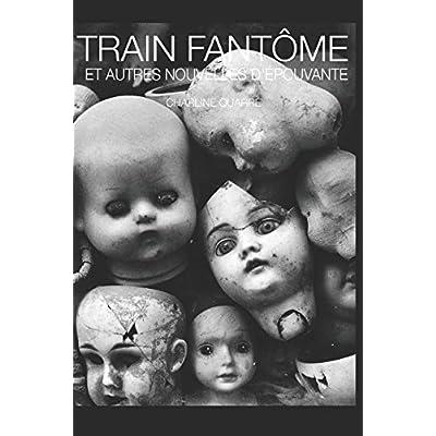 Train Fantôme: Et autres nouvelles d'épouvante
