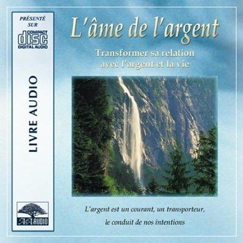 Ame de l'Argent (2 CD Livre Audio) par Lynne Twist