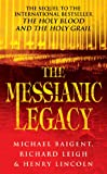 Front cover for the book The Messianic Legacy by Michael Baigent