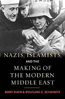 Nazis, Islamists, and the Making of the Modern Middle East par [Rubin, Barry, Schwanitz, Wolfgang G.]