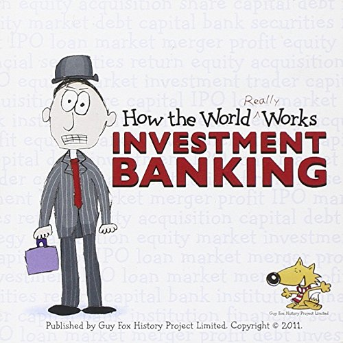 how-the-world-really-works-investment-banking