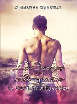 La voce di Alejandro. Le barriere della passione 1.5 di [Mazzilli, Giovanna]