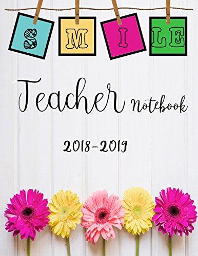 Teacher Notebook 2018-2019: Lesson Plan and Record Book Lesson Plan Book For Teachers Teacher Lesson Planner 2018-2019/Classroom Organization, Large Size 8.5?x11?: Volume 3 (Teacher Planner)