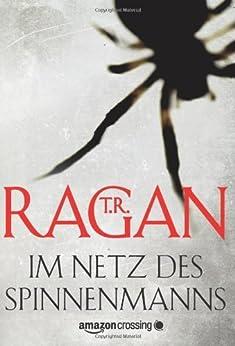 Im Netz des Spinnenmanns: Thriller (Ein Fall für Lizzy Gardner 1) von [Ragan, T.R.]