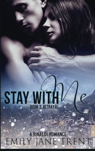 Stay With Me (Book 3: Betrayal) (Kyra's Story) by Emily Jane Trent (2015-04-30)