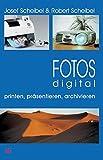 Fotos digital - printen, präsentieren, archivieren