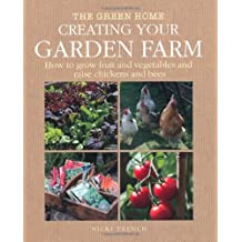 Creating Your Garden Farm (Green Home) by Nicki Trench (2010-02-11)