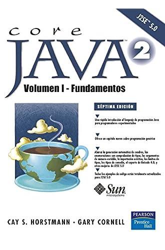 Core Java 2 Volumen I: Volumen I, Fundamentos