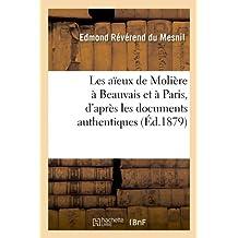 Les aïeux de Molière à Beauvais et à Paris, d'après les documents authentiques (Éd.1879) (Histoire)