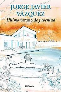 Último verano de juventud par Jorge Javier Vázquez