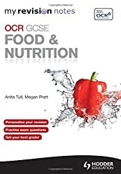 By Anita Tull My Revision Notes: OCR GCSE Food and Nutrition