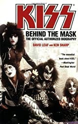 KISS: Behind the Mask - The Official Authorized Biography by David Leaf (2005-06-02)
