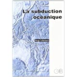 La subduction océanique