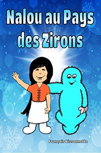 Livre pour enfants: Nalou au Pays des Zirons: Livre pour enfants de 4 à 8 ans (GRATUIT Livre Audio Vidéo Inclus) Livres en français (Nalou et les Zirons t. 1)