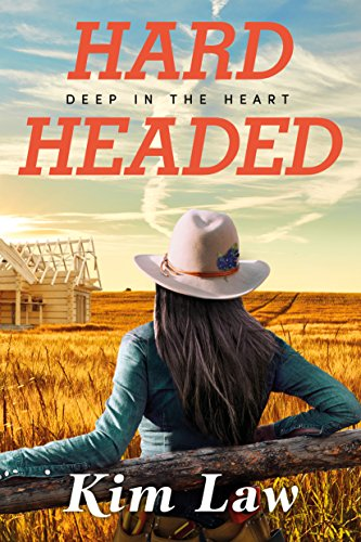 Hardheaded (Deep in the Heart Book 1) by [Law, Kim]