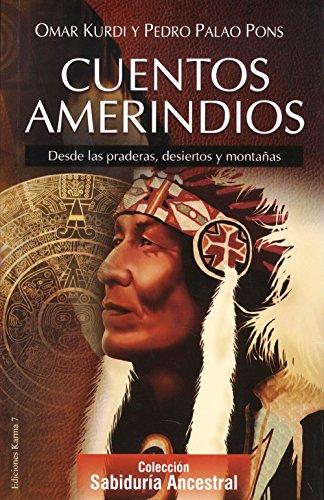 Cuentos amerindios: Desde las praderas, desiertos y montañas (Cuentos del mundo) por Pedro Palao Pons