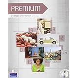 Premium. B1. Student's book-Workbook. With key. Per le Scuole superiori. Con CD-ROM