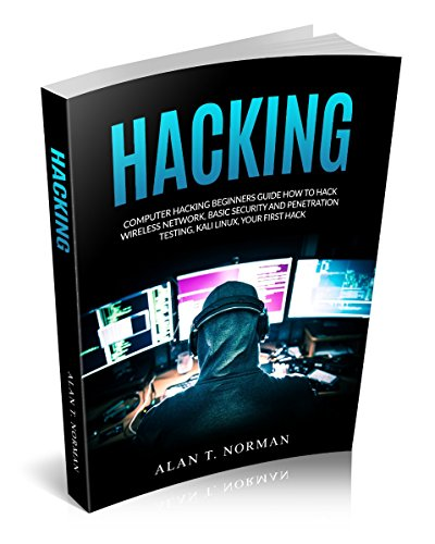 Computer Hacking Beginners Guide: How to Hack Wireless Network, Basic Security and Penetration Testing, Kali Linux, Your First Hack (English Edition) por Alan T. Norman