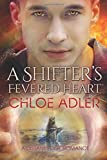 A Shifter's Fevered Heart: An M/M Urban Fantasy Paranormal Romance (Love on the Edge)