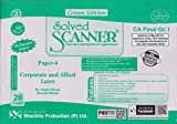 Shuchita Prakashan's Solved Scanner For CA Final Group I Paper 4 : Corporate And Allied Laws November 2017 Exam
